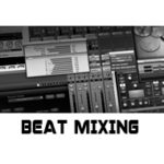 Beat Mixing and Mastering