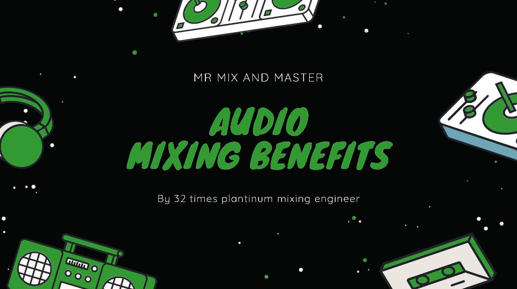 Audio mixing 5 key benefits by mr mix and master, multiplatium online mixing engineer and audio mixer explains some key benefits.