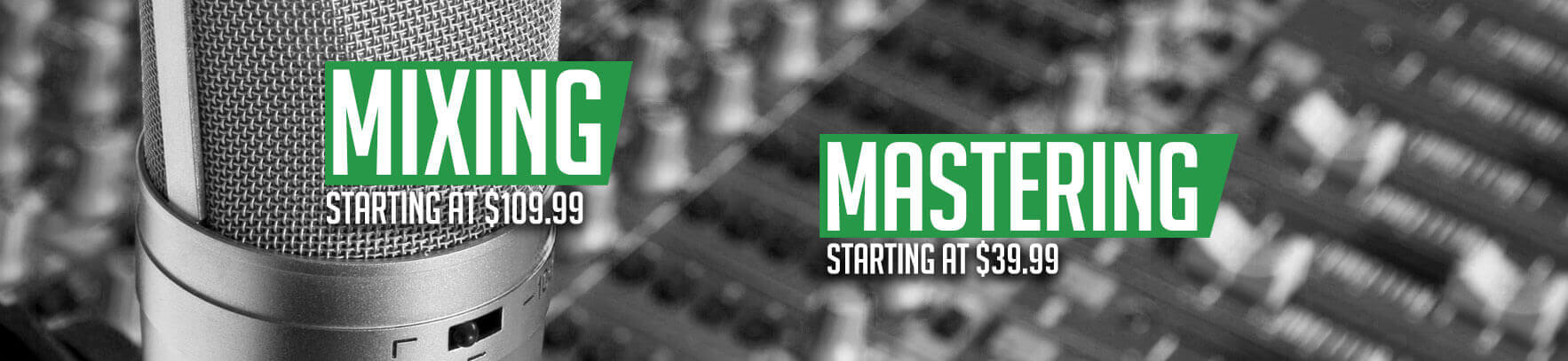 Mixing and Mastering Prices Starting At 39.99